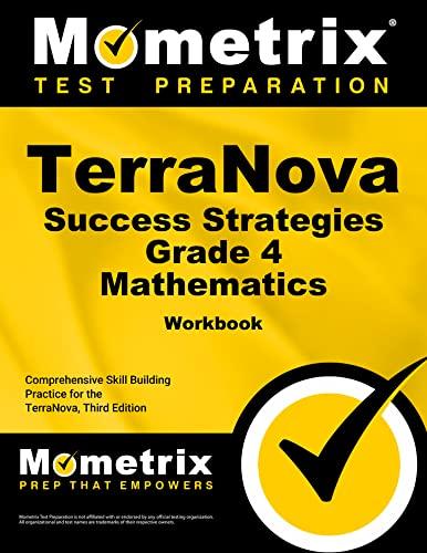 Terranova Success Strategies Grade 4 Mathematics Workbook Comprehensive Skill Building Practice For The Terranova Third Edition