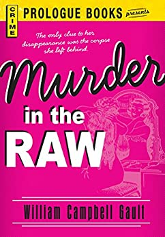 Murder in the Raw (Prologue Books) by [William Campbell Gault]