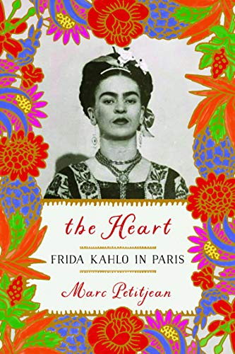 The Heart: Frida Kahlo in Paris