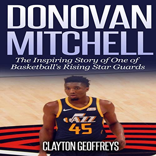 『Donovan Mitchell: The Inspiring Story of One of Basketball's Rising Star Guards』のカバーアート