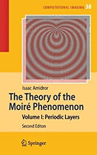 The Theory of the Moir茅 Phenomenon: Volume I: Periodic Layers (Computational Imaging and Vision) by Isaac Amidror(2009-06-19)