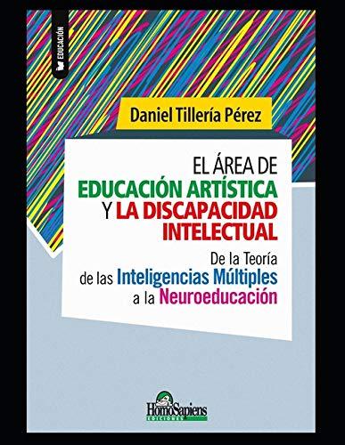 El área de educación artística y la discapacidad intelectual: De la Teoría de las Inteligencias Múltiples a la Neuroeducación