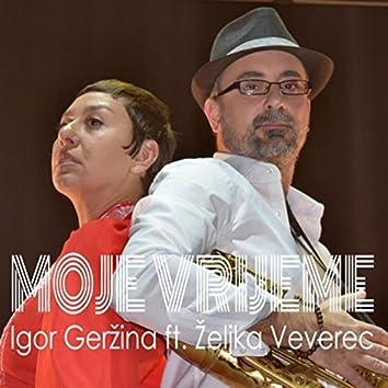Moje Vrijeme (feat. Zeljka Veverec)