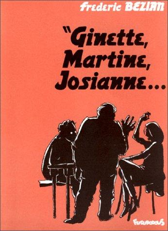 Ginette, Martine, Josianne...