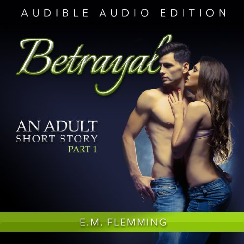 The Betrayal - Sex Stories for Women audiobook cover art