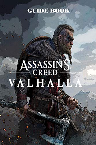Assassin's Creed: Valhalla : A walkthrough guide with useful step by step tips for both beginners and advance players. (English Edition)