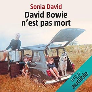 David Bowie n'est pas mort                   De :                                                                                                                                 Sonia David                               Lu par :                                                                                                                                 Micky Sebastian                      Durée : 4 h et 18 min     24 notations     Global 3,9