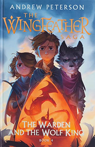 The Warden and the Wolf King: The Wingfeather Saga...