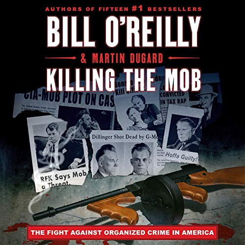 Killing the Mob Audiobook By Bill O'Reilly, Martin Dugard cover art