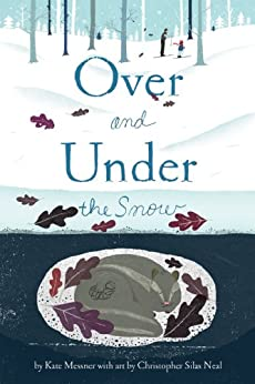 Over and Under the Snow by [Kate Messner, Christopher Silas Neal]