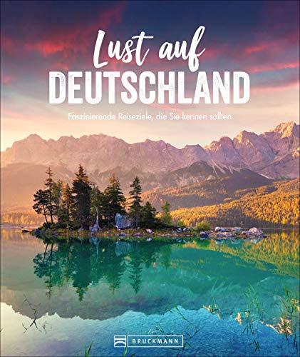 Lust auf Deutschland. Faszinierende Reiseziele, die Sie kennen sollten. 50 großartige Ideen für Sightseeing und Urlaub direkt vor der Haustür. Von Sylt bis ins Allgäu – hier müssen Sie gewesen sein