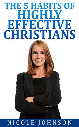 The Bible | Bible Study - The 5 Habits of Highly Effective Christians...