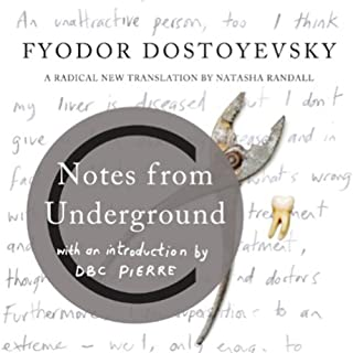 Notes from Underground                   By:                                                                                                                                 Fyodor Dostoyevsky,                                                                                        Natasha Randall - translator                               Narrated by:                                                                                                                                 D. B. C. Pierre                      Length: 5 hrs and 23 mins     25 ratings     Overall 4.8