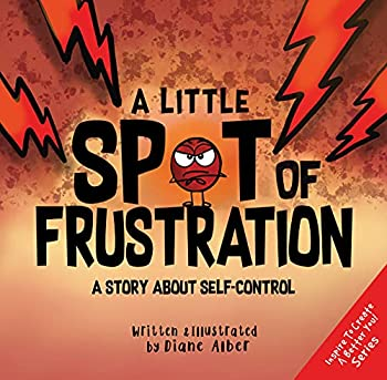 A Little SPOT of Frustration  A Story about Self-Control