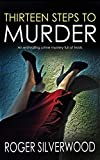 THIRTEEN STEPS TO MURDER an enthralling crime mystery full of twists