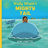 Wally Whale's Mighty Tail (EQ Explorers Book Series 1)