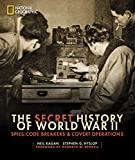 The Secret History of World War II: Spies, Code Breakers, and Covert Operations (NATIONAL GEOGRA)