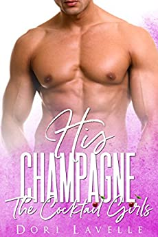 His Champagne (The Cocktail Girls) by [Dori Lavelle, Flirt Club]