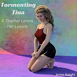 Tormenting Tina: A teacher learns her lesson. audiobook cover art