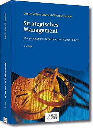 Strategisches Management: Wie strategische Initiativen zum Wandel führen by Günter Müller-Stewens (2016-03-22)