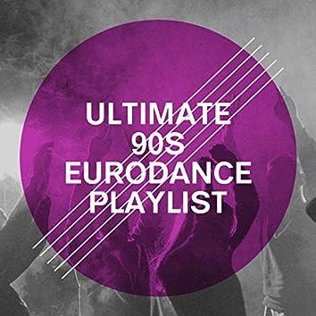 Ultimate 90S Eurodance Playlist