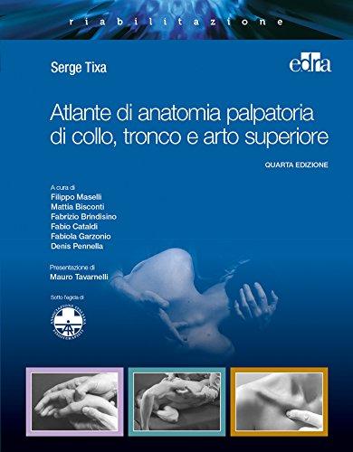 Atlante di anatomia palpatoria di collo, tronco e arto superiore