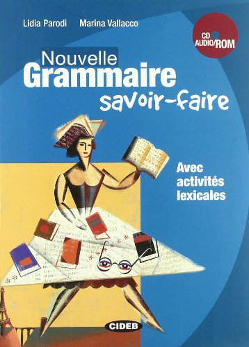 Nouvelle grammaire. Savoir-faire. Con CD Audio. Con CD-ROM [Lingua francese]