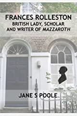 Frances Rolleston: British Lady, Scholar and Writer of Mazzaroth Paperback