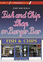 Start and Run a Fish and Chip Shop (How to Books-Small Business Startups Series)