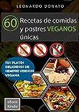 60 Recetas de comidas y postres veganos únicas (6O RECETAS ÚNICAS)