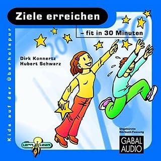 Ziele erreichen - fit in 30 Minuten                   Autor:                                                                                                                                 Dirk Konnertz,                                                                                        Hubert Schwarz                               Sprecher:                                                                                                                                 Charles Rettinghaus                      Spieldauer: 57 Min.     1 Bewertung     Gesamt 1,0