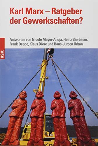 Karl Marx – Ratgeber der Gewerkschaften?: Fünf Antworten