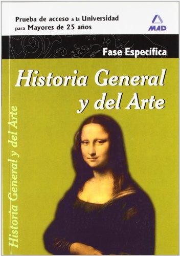 Historia General Y Del Arte. Prueba Específica. Prueba De Acceso A La Universidad Para Mayores De 25 Años.