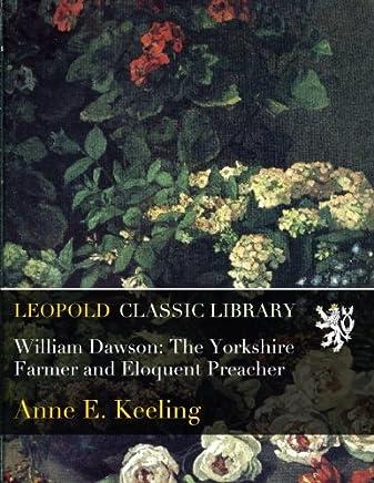 William Dawson: The Yorkshire Farmer and Eloquent Preacher