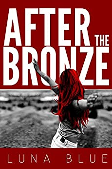 After The Bronze by [Luna Blue]