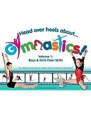 Head Over Heels About Gymnastics: Floor Skills