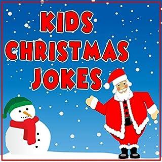 Kids Christmas Jokes: Christmas Gift For Kids audiobook cover art