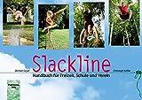 Slackline: Handbuch fuer Freizeit, Schule und Verein