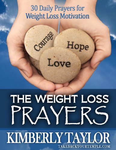 The Weight Loss Prayers: 30 Daily Prayers for Weight Loss Motivation (The Weight Loss Scriptures)