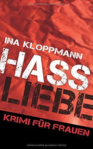 Image of Hassliebe: Krimi für Frauen (Familie Schmidtke & Co-Reihe Band 3)