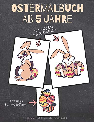Ostermalbuch ab 5 Jahre: Malbuch Ostern für Kinder ab 5 - Ostergeschenk und Ostermalbuch für Jungen und Mädchen