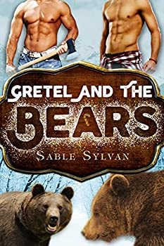 Gretel and the Bears  Freshly Baked Furry Tails Book 6