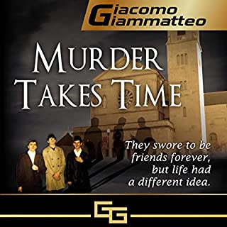 Murder Takes Time     Friendship & Honor Series, Book 1              By:                                                                                                                                 Giacomo Giammatteo                               Narrated by:                                                                                                                                 Niles Weston                      Length: 12 hrs and 43 mins     Not rated yet     Overall 0.0