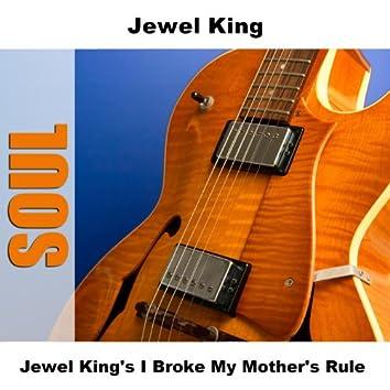Jewel King's I Broke My Mother's Rule
