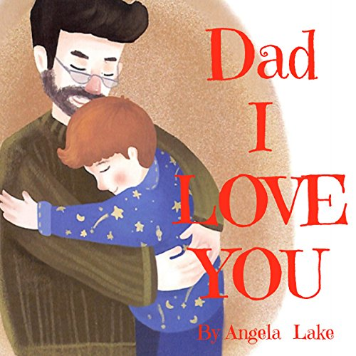 Dad I Love You: Bedtime Story / Picture Book For Kids audiobook cover art