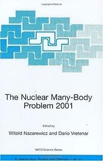 The Nuclear Many-Body Problem 2001: Proceedings of the NATO Advanced Research Workshop, Brijuni, Pula, Croatia, 2-5 June 2001 (Nato Science Series II: Book 53)