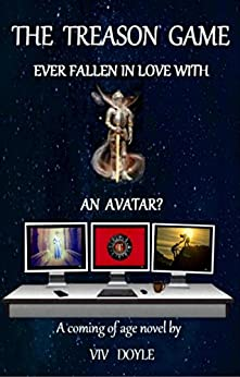 The Treason Game: Ever fallen in love with an Avatar? by [Viv Doyle]