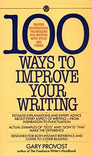 100 Ways to Improve Your Writing (Mentor Series) (Edition unknown) by Provost, Gary [MassMarket(1985¡ê?]