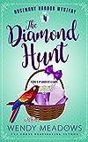 The Diamond Hunt: A Pet Parrot Cozy (Rosemary Harbor Mystery Book 4)