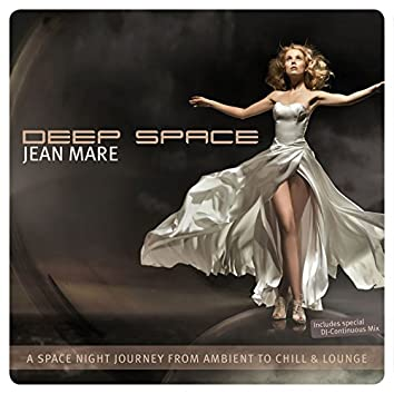 Deep Space (A Space Night Journey from Ambient to Chill & Lounge)